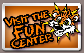 Click Here to see the Fun Center!